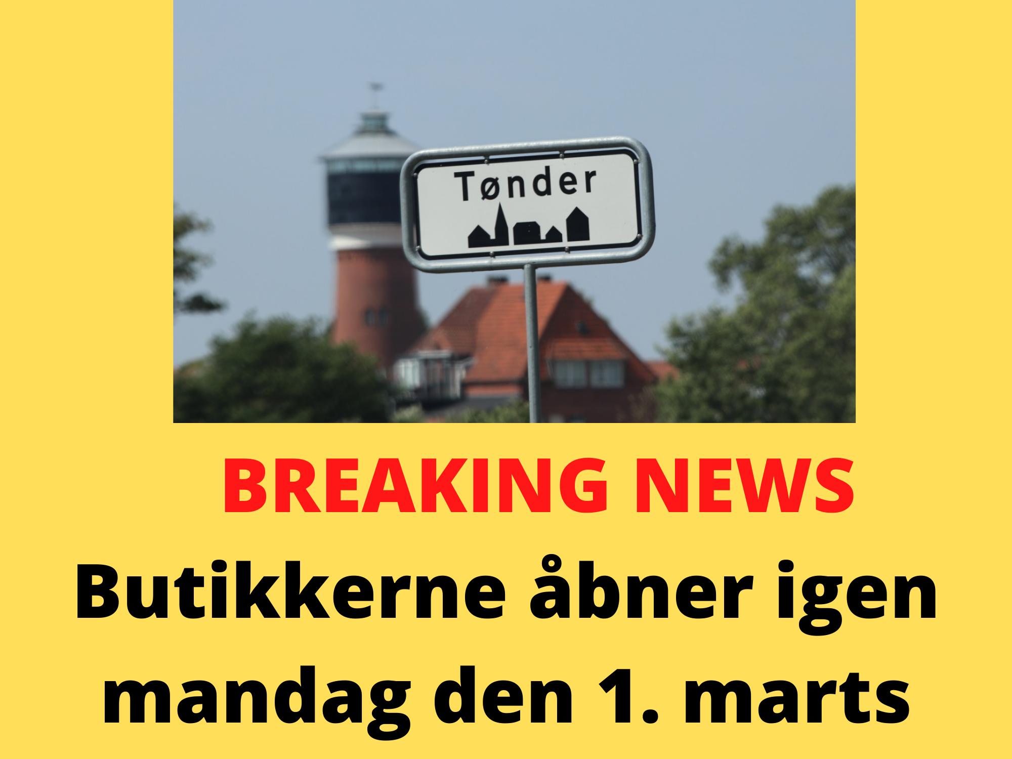 Butikkerne i Tønder åbner igen mandag den 1. marts kl. 10.00